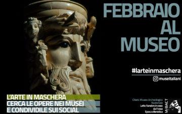L'ARTE IN MASCHERA. FEBBRAIO AL MUSEO